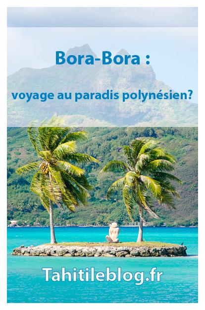 Bora-Bora, île mythique en Polynésie française, perle du pacifique. Notre séjour en famille: plongée dans le lagon, hôtels de luxe sur pilotis, plage de Matira, canons américains