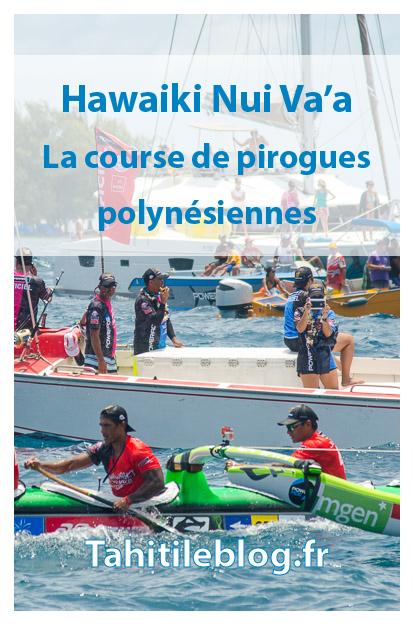 La Hawaiki Nui Va'a est la plus grande course de pirogues en Polynésie française: compétition de haut niveau et événement culturel.