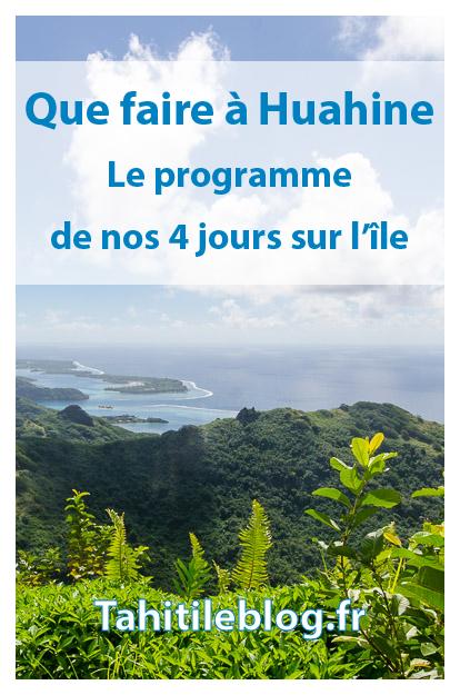 Huahine en Polynésie Française : Activités, découverte de l'île, pension de famille, tour de l'île en voiture et en bateau, randonnées, excursions.