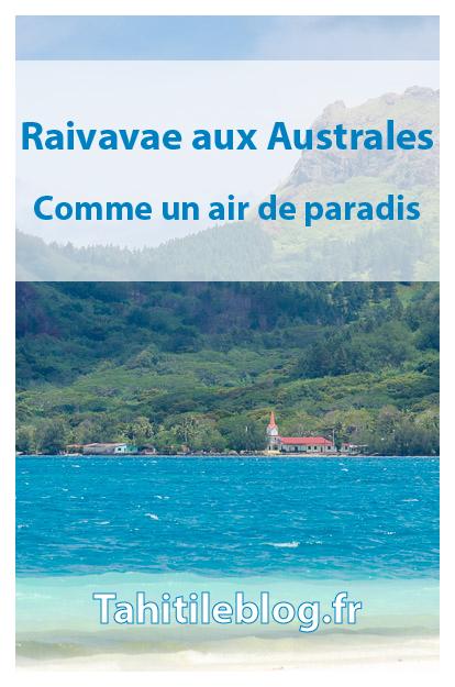 Raivavae aux Australes est souvent décrite comme la plus belle île de Polynésie française : splendeur du lagon et du motu piscine, accueil des pensions de famille.
