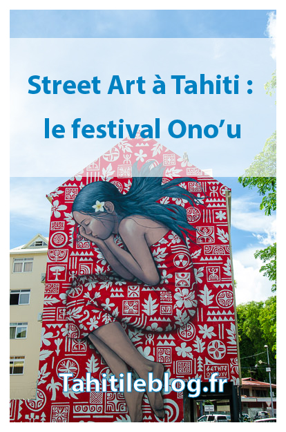 Ono'u, le festival international d'art urbain à lieu chaque année à Tahiti et Raiatea en Polynésie française. A la découverte du Street Art à Papeete : graffiti, sculptures, fresques, tags, graffs...