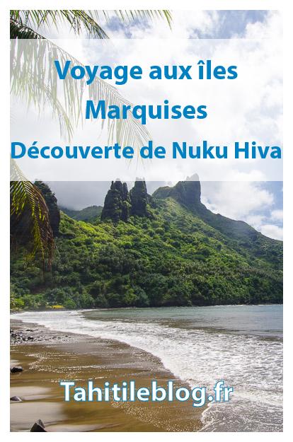 Nuku Hiva, aux îles Marquises en Polynésie française : la beauté spectaculaire et rude d'une nature sauvage, la culture rescapée de la Terre des Hommes - Fenua Enata