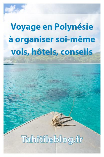 Organiser seul son voyage en Polynésie sans agence. Circuits de 1, 2, 3, 4 semaines pour visiter Tahiti, Bora-bora, Moorea et les îles. Vols moins chers. Hôtels. Pensions de famille