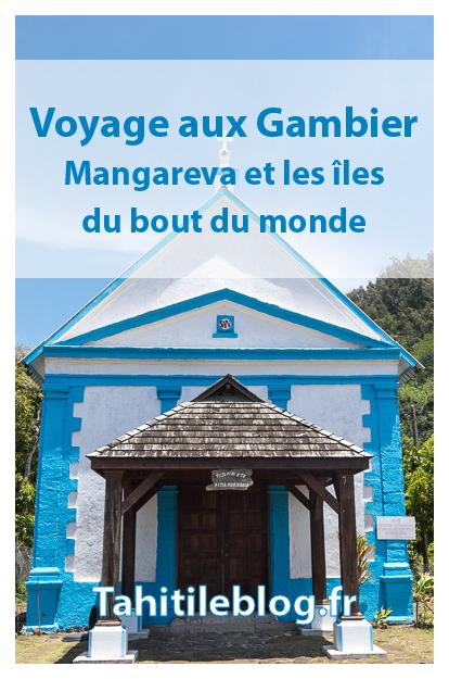 Voyage aux îles Gambier: Mangarevas, Rikitea, le lagon, les plus belles perles de Polynésie, les églises, la pension Bianca, ...