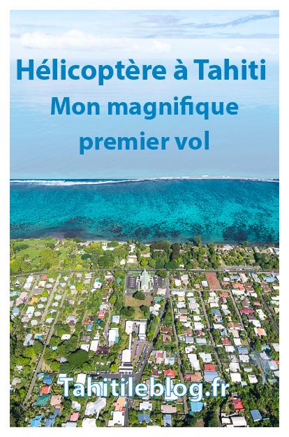 Mon baptême de l'air en hélicoptère au coeur de Tahiti en Polynésie française. Le compte rendu de mon vol de 20 minutes au dessus de paysages de rêve !